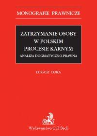 Zatrzymanie osoby w polskim procesie karnym - Łukasz Cora