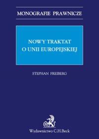 Nowy traktat o Unii Europejskiej - Stephan Freiberg