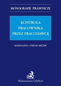 Kontrola pracownika przez pracodawcę - Magdalena Stępak-Miczek
