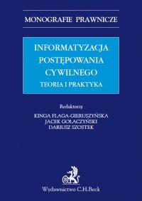 Informatyzacja postępowania cywilnego. Teoria i praktyka - Kinga Flaga-Gieruszyńska