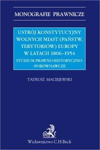 Ustrój konstytucyjny wolnych miast Europy 1806-1954 - Tadeusz Maciejewski
