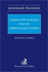Zakres zastosowania statutu personalnego spółki - Arkadiusz Wowerka