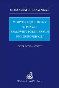 Modyfikacja umowy w prawie zamówień publicznych Unii Europejskiej - Piotr Bogdanowicz