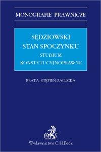Sędziowski stan spoczynku. Studium konstytucyjnoprawne - Beata Stępień-Załucka