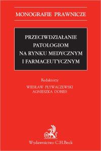 Przeciwdziałanie patologiom na rynku medycznym i farmaceutycznym - Agnieszka Dobies