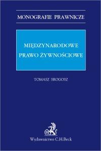 Międzynarodowe prawo żywnościowe - Tomasz Srogosz prof. KA