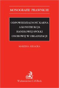 Odpowiedzialność karna a konstrukcja handlowej spółki osobowej w organizacji - Marzena Kidacka