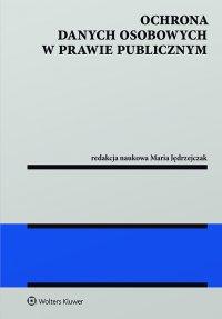 Ochrona danych osobowych w prawie publicznym - Maria Jędrzejczak