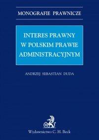 Interes prawny w polskim prawie administracyjnym - Andrzej Sebastian Duda