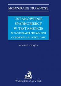 Ustanowienie spadkobiercy w testamencie w systemach prawnych Common Law i Civil Law - Konrad Osajda