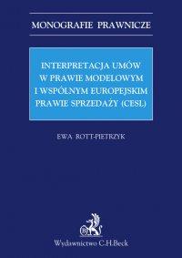Interpretacja umów w prawie modelowym i wspólnym europejskim prawie sprzedaży (CESL) - Ewa Rott-Pietrzyk