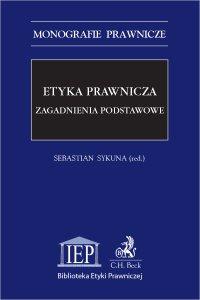 Etyka prawnicza. Zagadnienia podstawowe - Sebastian Sykuna
