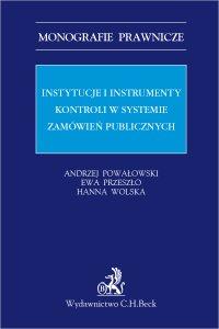 Instytucje i instrumenty kontroli w systemie zamówień publicznych - Andrzej Powałowski