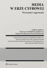 Media w erze cyfrowej. Wyzwania i zagrożenia - Katarzyna Chałubińska - Jentkiewicz