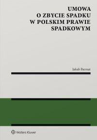 Umowa o zbycie spadku w polskim prawie spadkowym - Jakub Biernat