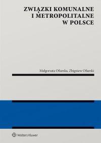 Związki komunalne i metropolitalne w Polsce - Zbigniew Ofiarski