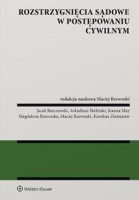 Rozstrzygnięcia sądowe w postępowaniu cywilnym - Maciej Rzewuski