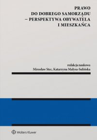 Prawo do dobrego samorządu – perspektywa obywatela i mieszkańca - Katarzyna Małysa-Sulińska
