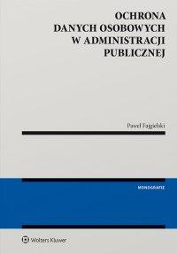 Ochrona danych osobowych w administracji publicznej - Paweł Fajgielski