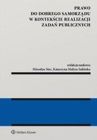 Prawo do dobrego samorządu w kontekście realizacji zadań publicznych - Katarzyna Małysa-Sulińska