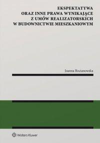 Ekspektatywa oraz inne prawa wynikające z umów realizatorskich w budownictwie mieszkaniowym - Joanna Bocianowska