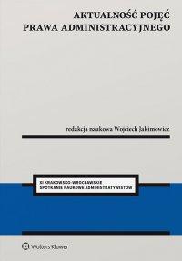 Aktualność pojęć prawa administracyjnego - Wojciech Jakimowicz