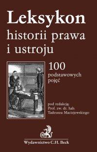 Leksykon historii prawa i ustroju - Tadeusz Maciejewski