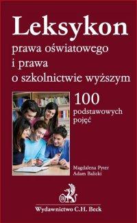 Leksykon prawa oświatowego i prawa o szkolnictwie wyższym. 100 podstawowych pojęć - Magdalena Pyter