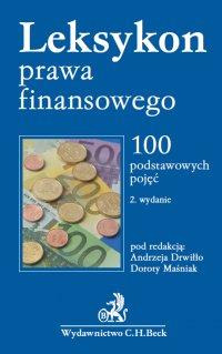 Leksykon prawa finansowego. 100 podstawowych pojęć - Andrzej Drwiłło