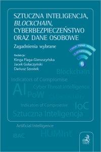 Sztuczna inteligencja blockchain cyberbezpieczeństwo oraz dane osobowe. Zagadnienia wybrane - Kinga Flaga-Gieruszyńska
