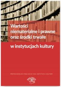 Wartości niematerialne i prawne oraz środki trwałe w instytucjach kultury - Grzegorz Magdziarz