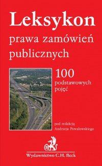 Leksykon prawa zamówień publicznych. 100 podstawowych pojęć - Andrzej Powałowski