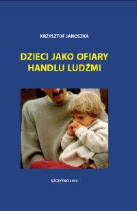 Dzieci jako ofiary handlu ludźmi - Krzysztof Janoszka