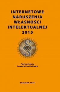Internetowe naruszenia własności intelektualnej 2015 - Opracowanie zbiorowe