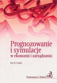Prognozowanie i symulacje w ekonomii i zarządzaniu - Jan B. Gajda