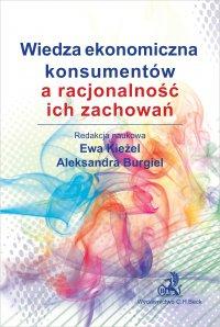Wiedza ekonomiczna konsumentów a racjonalność ich zachowań - Aleksandra Burgiel