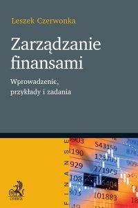 Zarządzanie finansami. Wprowadzenie przykłady i zadania - Leszek Czerwonka