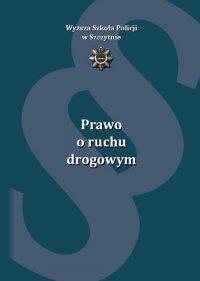 Prawo o ruchu drogowym. Wydanie II uzupełnione i poprawione - Paweł Olzacki
