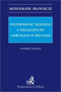 Niezawisłość sędziego a niezależność adwokata w procesie - Andrzej Malicki