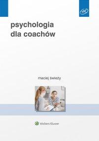 Psychologia dla coachów - Maciej Świeży