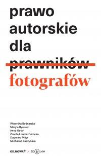 Prawo autorskie dla fotografów - Opracowanie zbiorowe