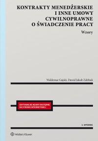 Kontrakty menedżerskie i inne umowy cywilnoprawne o świadczenie pracy. Wzory - Waldemar Gujski