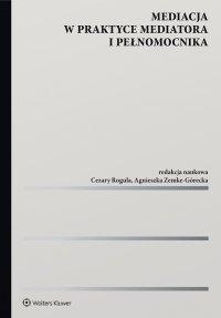 Mediacja w praktyce mediatora i pełnomocnika - Cezary Rogula