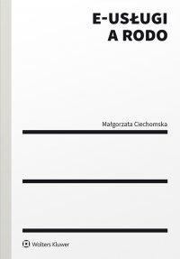 E-usługi a RODO - Małgorzata Ciechomska