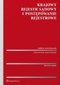 Krajowy Rejestr Sądowy i postępowanie rejestrowe - Aneta Komenda