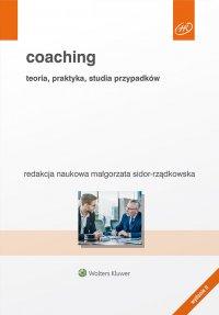 Coaching. Teoria, praktyka, studia przypadków - Małgorzata Sidor-Rządkowska