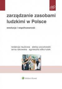 Zarządzanie zasobami ludzkimi w Polsce. Ewolucja i współczesność - Aleksy Pocztowski