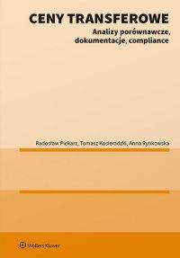 Ceny transferowe. Analizy porównawcze, dokumentacje, compliance - Tomasz Kosieradzki