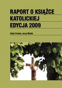 Raport o książce katolickiej 2009 - Kuba Frołow