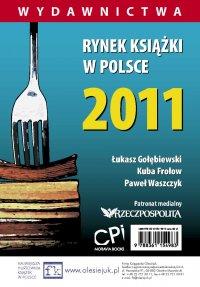 Rynek książki w Polsce 2011. Wydawnictwa - Łukasz Gołębiewski